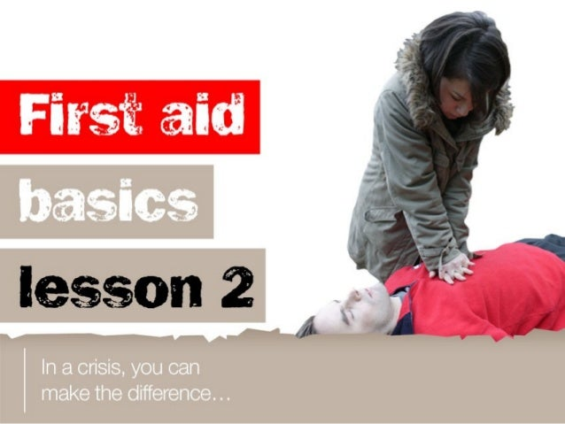 Learning objectives You will learn: a. to assess an unconscious person b. how to perform CPR on an adult c. how to perform...