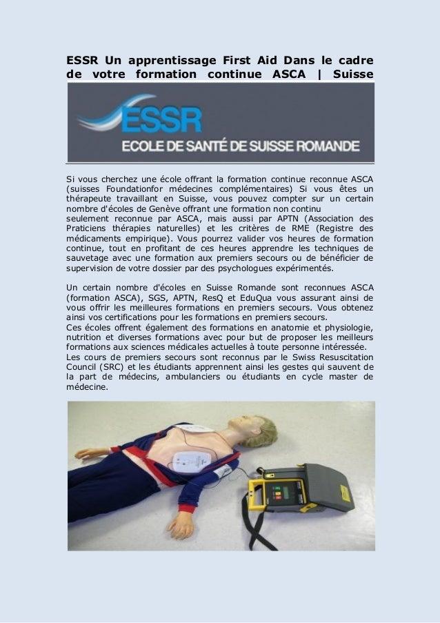 ESSR Un apprentissage First Aid Dans le cadre de votre formation continue ASCA | Suisse Si vous cherchez une école offrant...