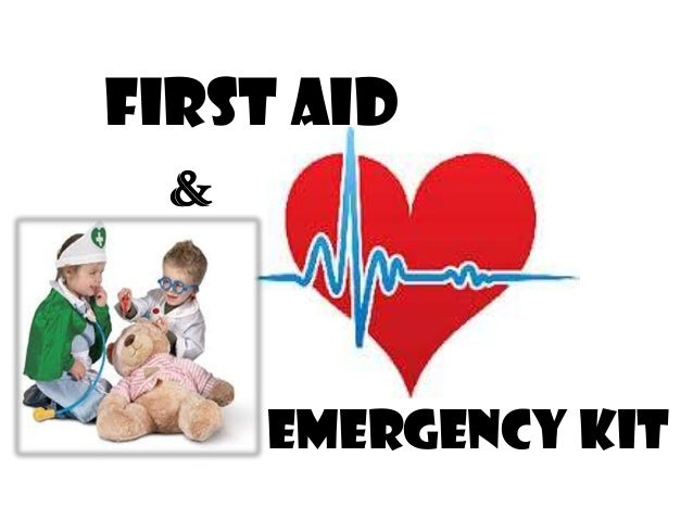 FIRST AID  &    EMERGENCY KIT