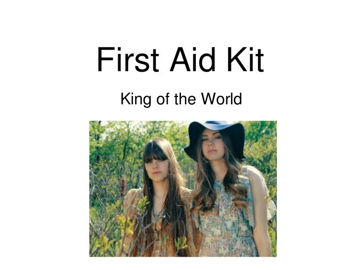 First Aid Kit King of the World