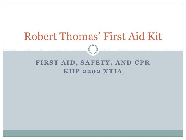 Robert Thomas' First Aid Kit FIRST AID, SAFETY, AND CPR KHP 2202 XTIA