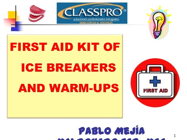1 FIRST AID KIT OF ICE BREAKERS AND WARM-UPS Pablo Mejía