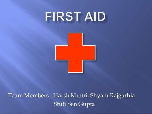 Team Members : Harsh Khatri, Shyam Rajgarhia Stuti Sen Gupta