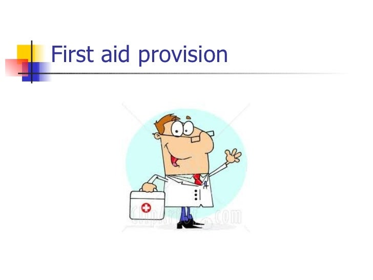 First aid provision
