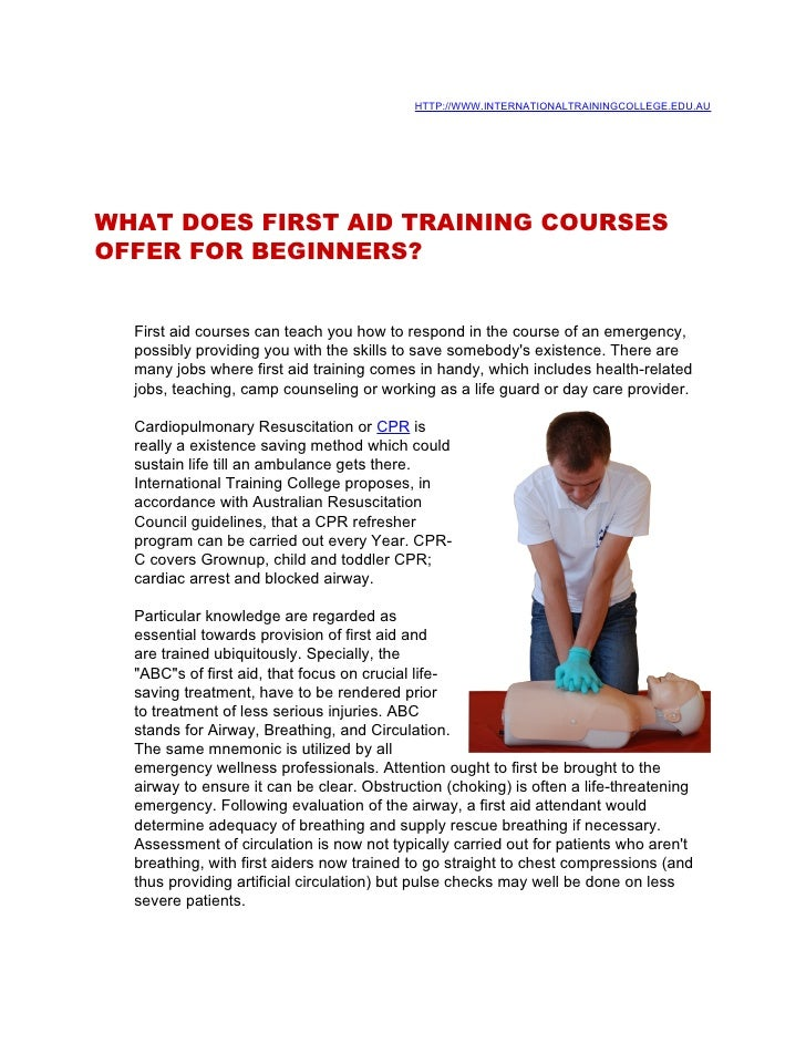 HTTP://WWW.INTERNATIONALTRAININGCOLLEGE.EDU.AU     WHAT DOES FIRST AID TRAINING COURSES OFFER FOR BEGINNERS?     First aid...