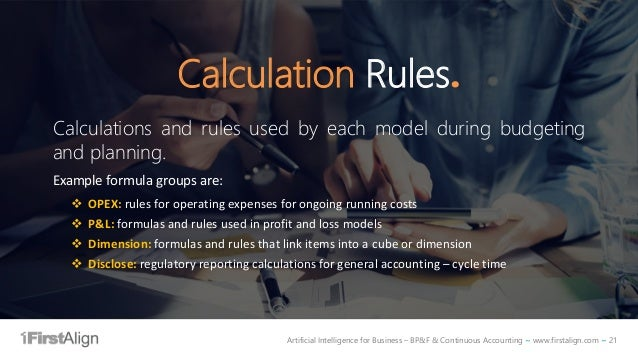 Artificial Intelligence for Business – BP&F & Continuous Accounting ~ www.firstalign.com ~ 21 Calculation Rules. Calculati...