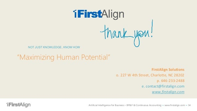 Artificial Intelligence for Business – BP&F & Continuous Accounting ~ www.firstalign.com ~ 34 FirstAlign Solutions o. 227 ...