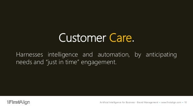 Artificial Intelligence for Business - Brand Management ~ www.firstalign.com ~ 10 Customer Care. Harnesses intelligence an...