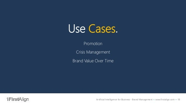 Artificial Intelligence for Business - Brand Management ~ www.firstalign.com ~ 18 Use Cases. Promotion Crisis Management B...