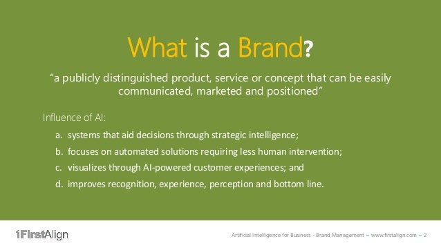 """Artificial Intelligence for Business - Brand Management ~ www.firstalign.com ~ 2 What is a Brand? """"a publicly distinguishe..."""