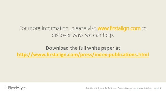 Artificial Intelligence for Business - Brand Management ~ www.firstalign.com ~ 25 For more information, please visit www.f...
