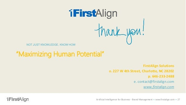 Artificial Intelligence for Business - Brand Management ~ www.firstalign.com ~ 27 FirstAlign Solutions o. 227 W 4th Street...