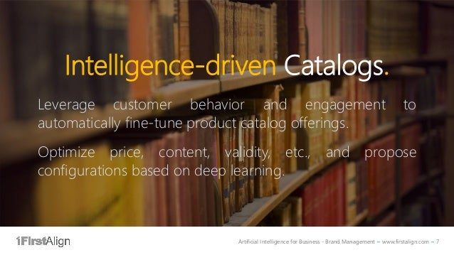 Artificial Intelligence for Business - Brand Management ~ www.firstalign.com ~ 7 Intelligence-driven Catalogs. Leverage cu...