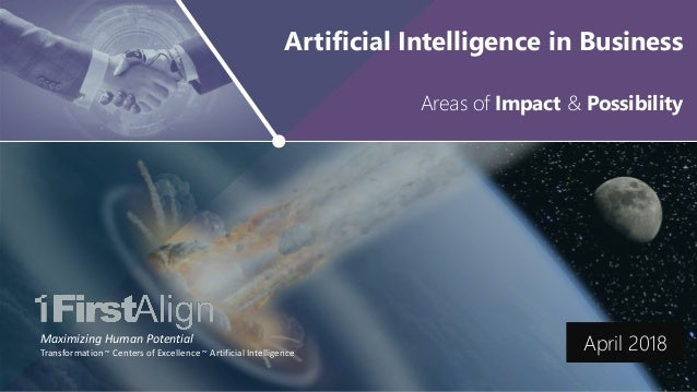 AI in Business: Impact and Possibility ~ www.firstalign.com ~ 1 Maximizing Human Potential Transformation ~ Centers of Exc...
