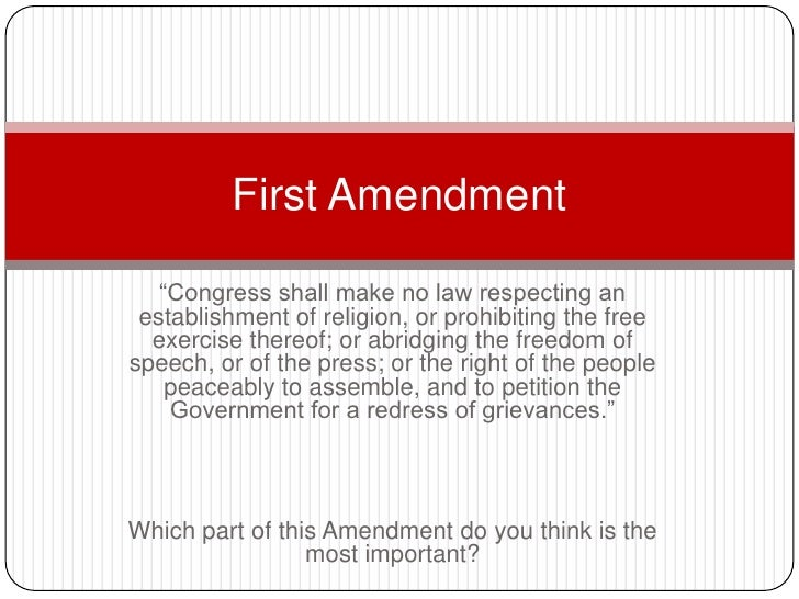 """First Amendment   """"Congress shall make no law respecting an establishment of religion, or prohibiting the free  exercise t..."""