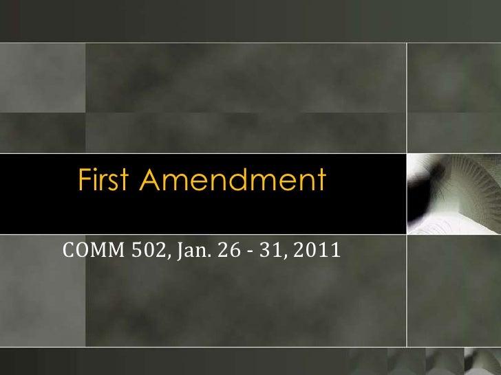 First Amendment<br />COMM 502, Jan. 26 - 31, 2011<br />