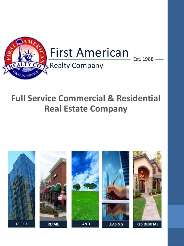 First American Realty Company Full Service Commercial & Residential Real Estate Company Est. 1988 OFFICE RETAIL LAND RESID...
