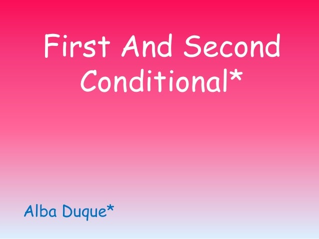 First And SecondConditional*Alba Duque*