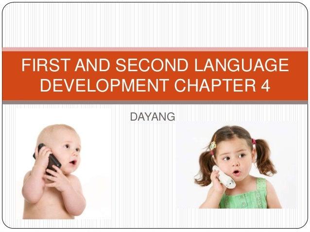 DAYANGFIRST AND SECOND LANGUAGEDEVELOPMENT CHAPTER 4