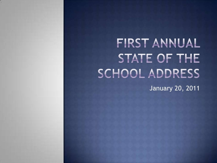 First Annual State of the School Address<br />January 20, 2011<br />