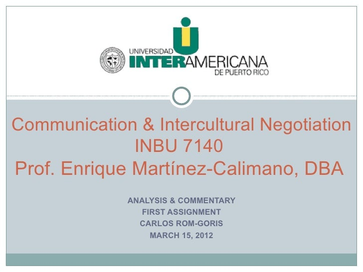 Communication & Intercultural Negotiation             INBU 7140Prof. Enrique Martínez-Calimano, DBA             ANALYSIS &...