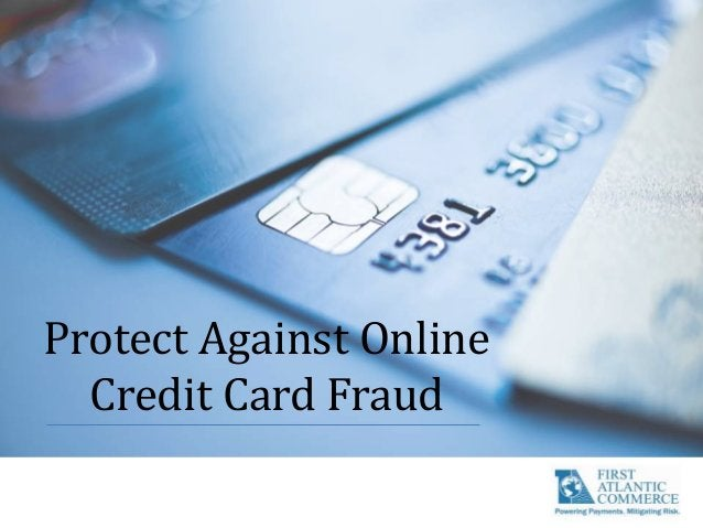 Protect Against Online Credit Card Fraud