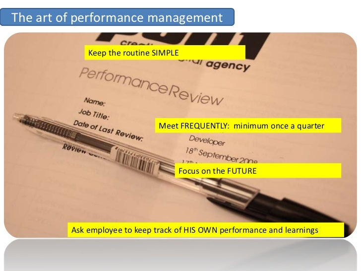 The art of performance management               Keep the routine SIMPLE                                    Meet FREQUENTLY...