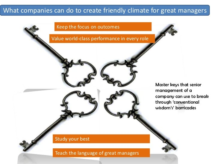 What companies can do to create friendly climate for great managers                    Keep the focus on outcomes         ...