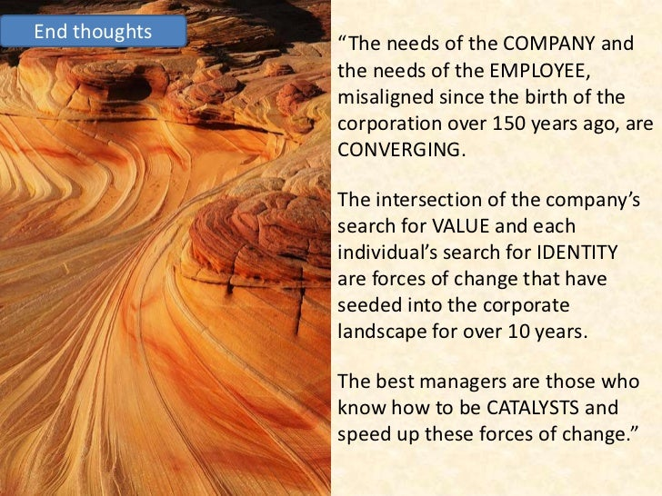 """End thoughts                """"The needs of the COMPANY and                the needs of the EMPLOYEE,                misalig..."""