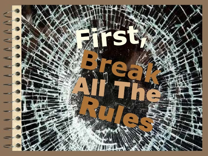 First,<br />Break<br />All The<br />Rules<br />