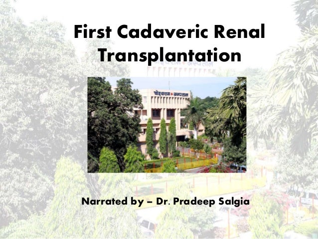 First Cadaveric Renal Transplantation Narrated by – Dr. Pradeep Salgia