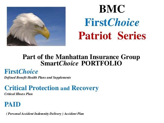 BMC FirstChoice Patriot Series Part of the Manhattan Insurance Group SmartChoice PORTFOLIO FirstChoice Defined Benefit Hea...