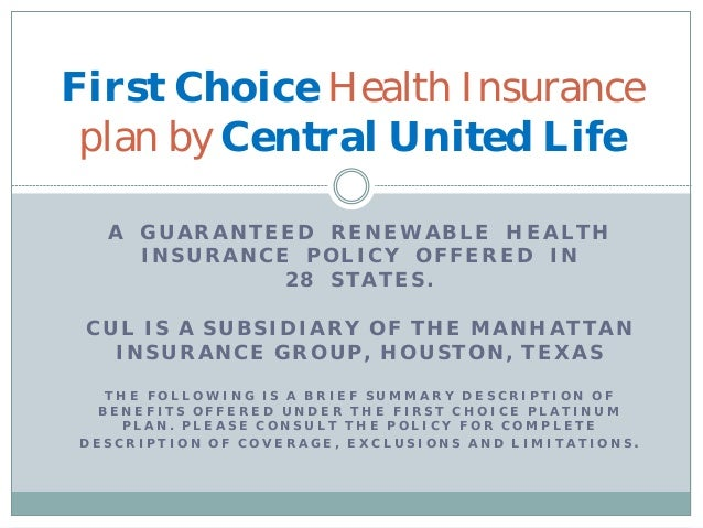 First Choice Health Insurance plan by Central United Life  A GUARANTEED RENEWABLE HEALTH    INSURANCE POLICY OFFERED IN   ...