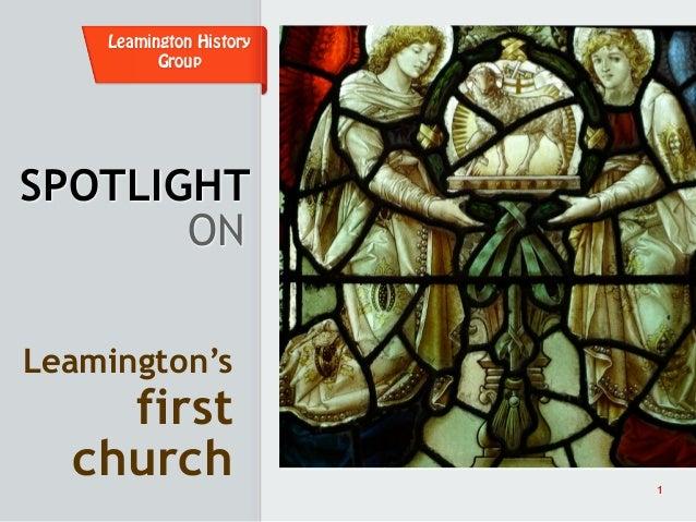 Leamington History          GroupSPOTLIGHT       ONLeamington's    first  church                 1