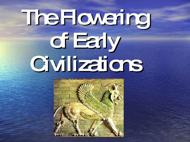 The Flowering of Early Civilizations