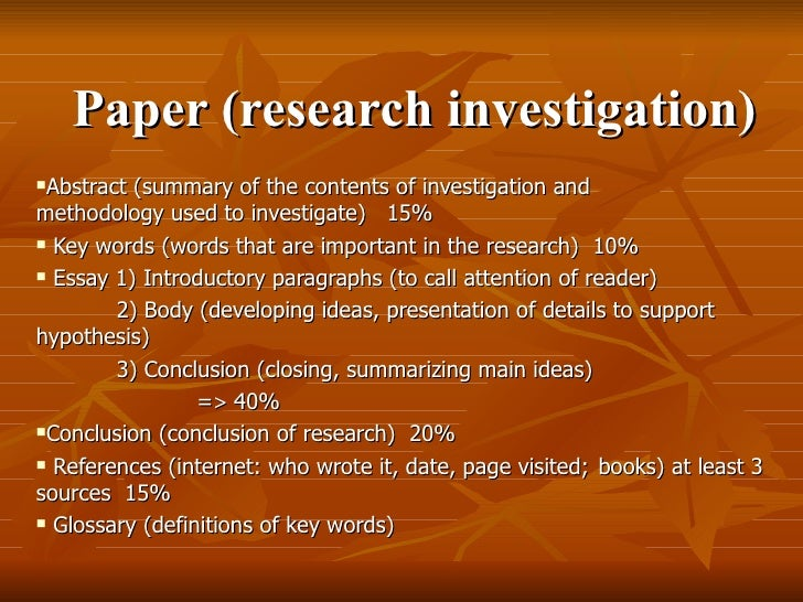 Paper (research investigation) <ul><li>Abstract (summary of the contents of investigation and  methodology used to investi...