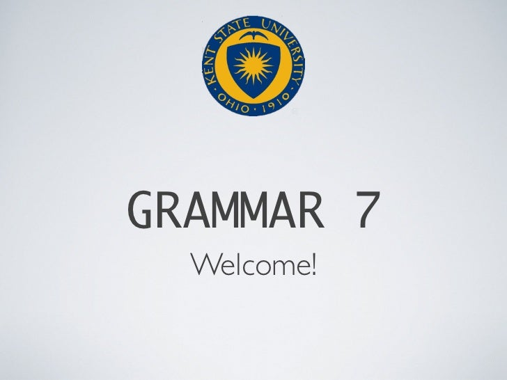 GRAMMAR 7  Welcome!