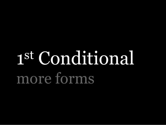 1st Conditional more forms