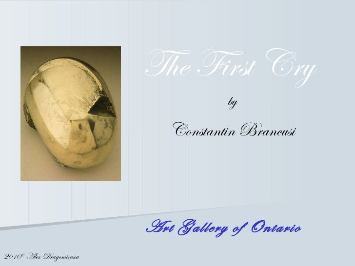 Art Gallery of Ontario The First Cry   by Constantin Brancusi 2010 ©  Alex Dragomirescu