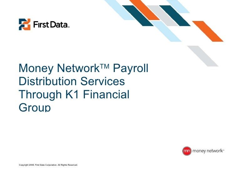 Money Network TM  Payroll Distribution Services Through K1 Financial Group