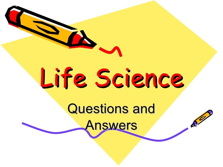 Life Science Questions and Answers