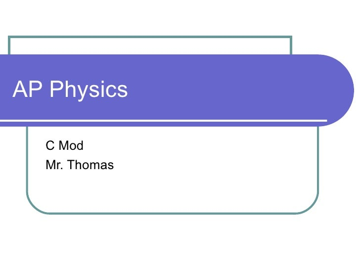 AP Physics C Mod Mr. Thomas