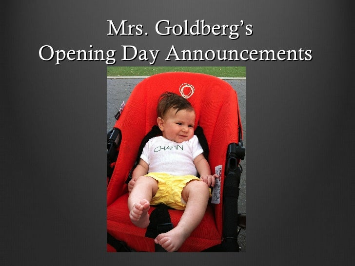 Mrs. Goldberg'sOpening Day Announcements