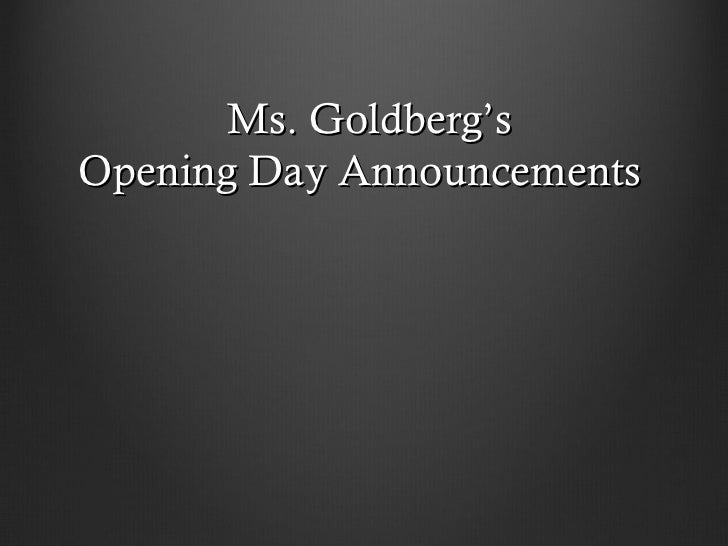Ms. Goldberg'sOpening Day Announcements