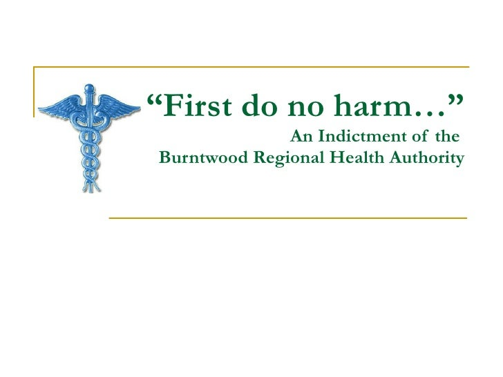 """"""" First do no harm…"""" An Indictment of the  Burntwood Regional Health Authority"""