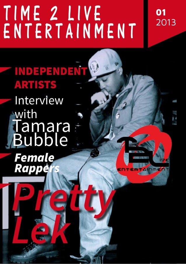 1  Time 2 Live entertainment Independent Artists  Interview with  Tamara Bubble Female Rappers  Pretty Lek  01 2013