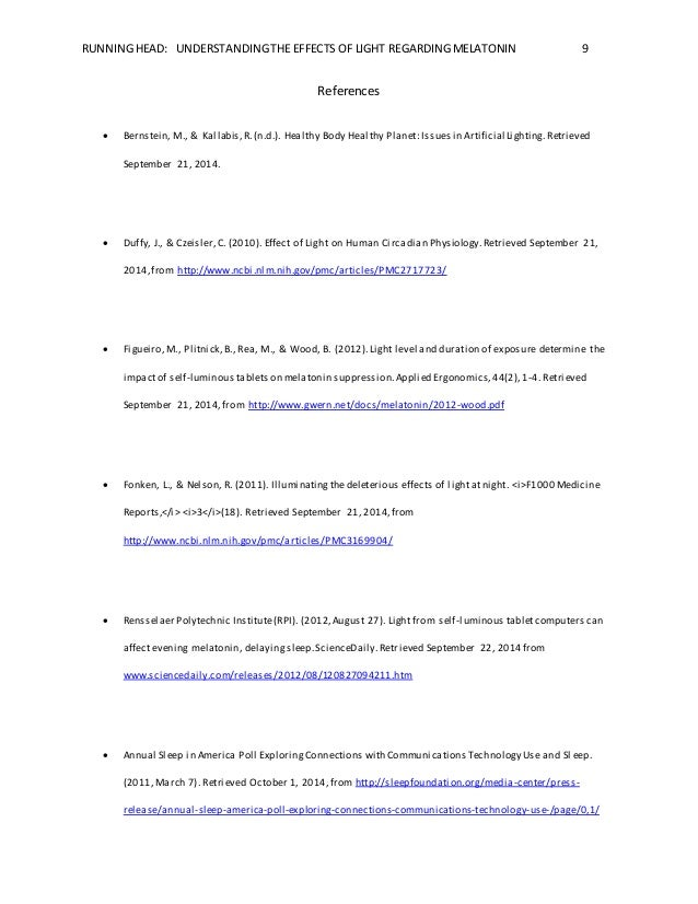 RUNNING HEAD: UNDERSTANDING THE EFFECTS OF LIGHT REGARDING MELATONIN 9  References   Bernstein, M., & Kallabis, R. (n.d.)...