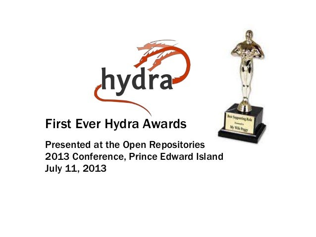 First Ever Hydra Awards Presented at the Open Repositories 2013 Conference, Prince Edward Island July 11, 2013