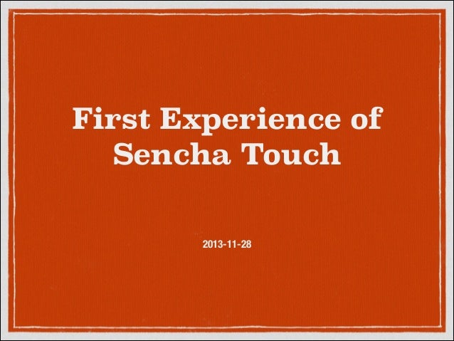 First Experience of Sencha Touch 2013-11-28