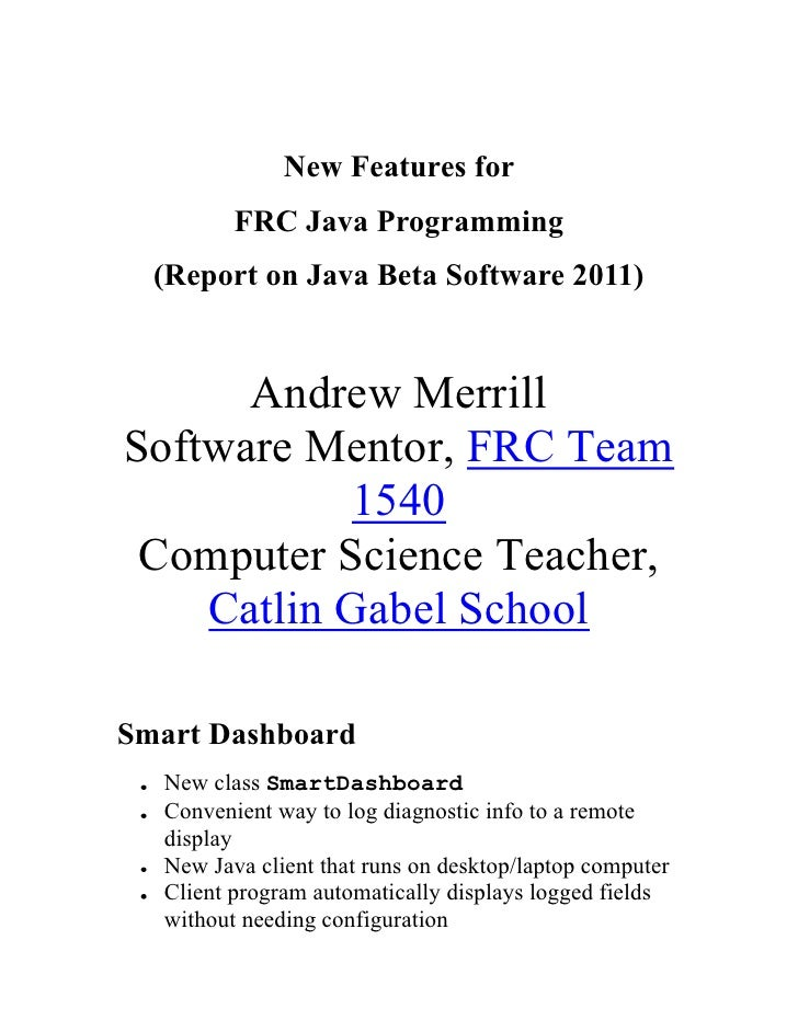 New Features for <br />FRC Java Programming <br />(Report on Java Beta Software 2011)<br />Andrew MerrillSoftware Mentor, ...